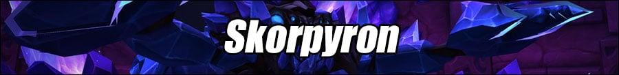 Skorpyron Boss Guide