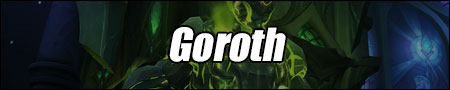 Goroth Guide - WoW Tomb of Sargeras Boss Strategies and Loot List