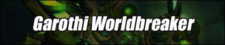 Garothi Worldbreaker Guide - WoW Antorus, the Burning Throne Boss Strategies and Loot List