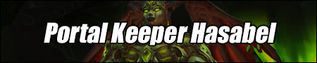 Portal Keeper Hasabel Guide - WoW Antorus, the Burning Throne Boss Strategies and Loot List