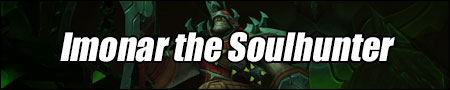 Imonar the Soulhunter Guide - WoW Antorus, the Burning Throne Boss Strategies and Loot List