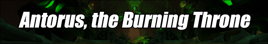 WoW Antorus, the Burning Throne Boss Strategies and Loot List