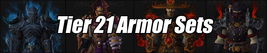 World of Warcraft Tier 21 Armor Sets