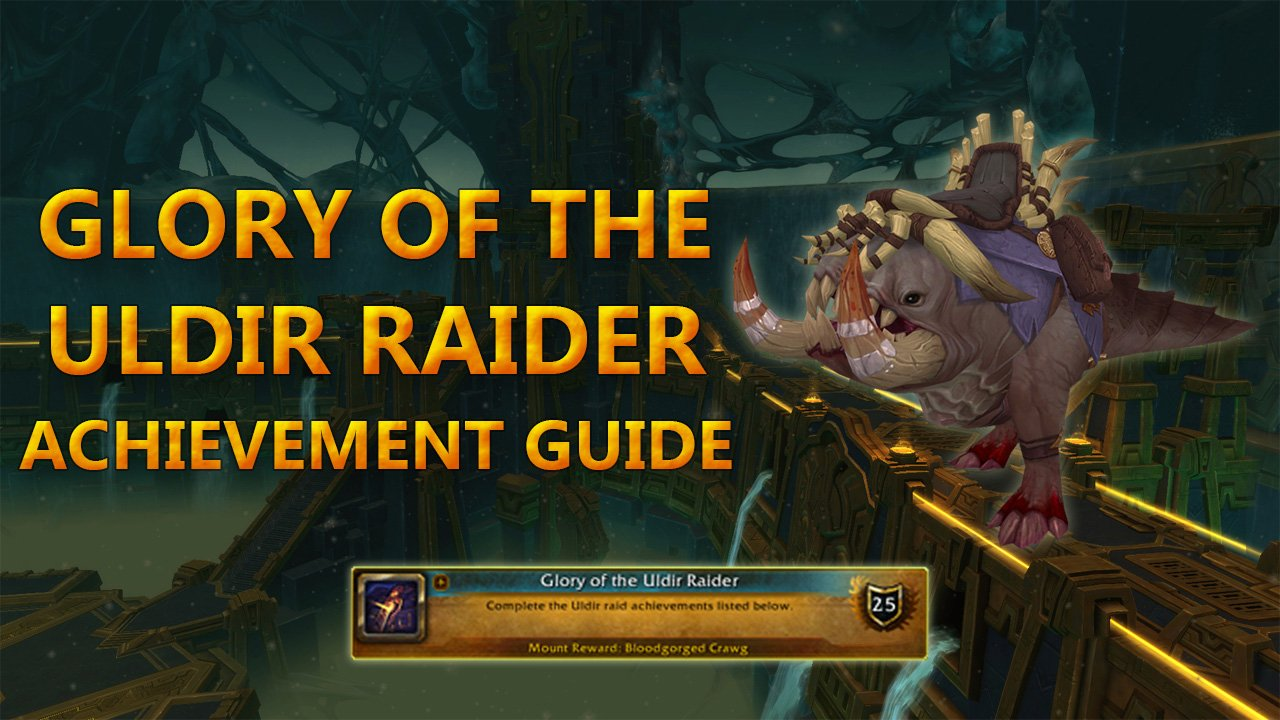 Glory of the Uldir Raider Achievement Guide